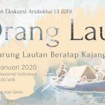 Pameran Eksternal Ekskursi Arsitektur 2019: Orang Laut