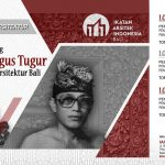 Lomba Dokumentasi Arsitektur Mengenang Ida Bagus Tugur – Maestro Arsitektur Bali