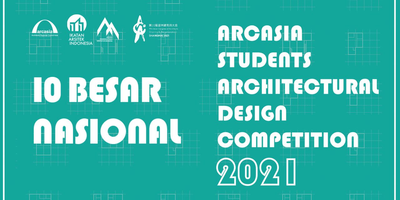 10 Besar Nasional ARCASIA Students Architectural Design Competition